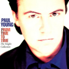 From Time To Time: The Singles Collection mp3 Artist Compilation by Paul Young