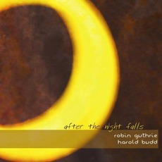 After The Night Falls mp3 Album by Robin Guthrie & Harold Budd