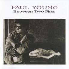 Between Two Fires (Deluxe Edition) mp3 Album by Paul Young