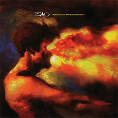 Where Blood And Fire Bring Rest by Zao