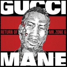 The Return Of Mr. Zone 6 mp3 Album by Gucci Mane