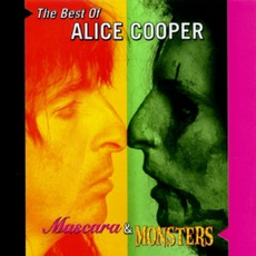 Mascara And Monsters: Best Of Alice Cooper