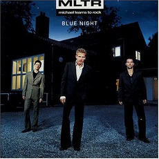 Blue Night mp3 Album by Michael Learns To Rock