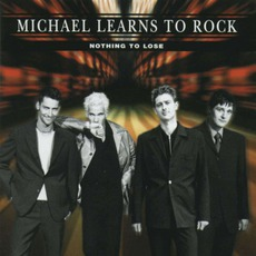 Nothing To Lose mp3 Album by Michael Learns To Rock