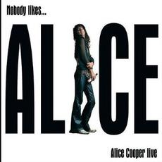 Nobody Likes... Alice Cooper Live