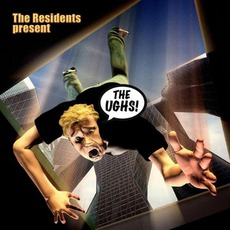 The Ughs! by The Residents