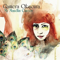 My Maudlin Career mp3 Album by Camera Obscura