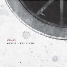 Christ: The Album (Remastered) mp3 Artist Compilation by Crass
