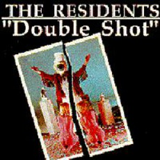 Double Shot by The Residents