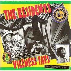 Whatever Happened To VIleness Fats? / The Census Taker by The Residents