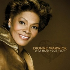 Only Trust Your Heart mp3 Album by Dionne Warwick