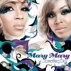 Something Big mp3 Album by Mary Mary