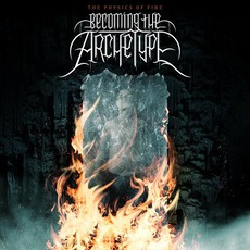 The Physics Of Fire mp3 Album by Becoming The Archetype