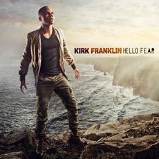 Hello Fear mp3 Album by Kirk Franklin