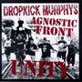 Unity: Dropkick Murphys / Agnostic Front