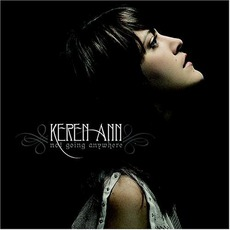 Not Going Anywhere mp3 Album by Keren Ann