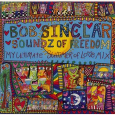 Soundz Of Freedom: My Ultimate Summer Of Lo♥e Mix mp3 Album by Bob Sinclar