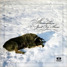 Just For Show by Atmosphere