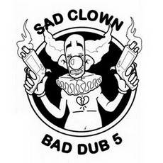 Sad Clown Bad Dub 5