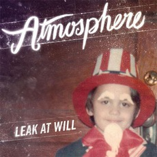 Leak At Will by Atmosphere