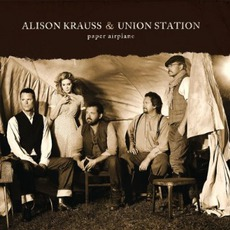 Paper Airplane mp3 Album by Alison Krauss & Union Station