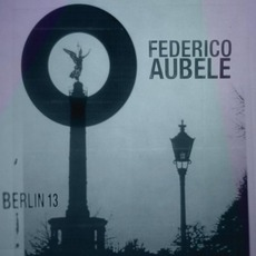 Berlin 13 mp3 Album by Federico Aubele