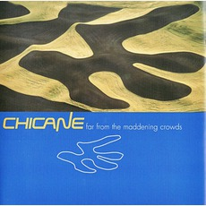 Far From The Maddening Crowds (Re-Issue) mp3 Album by Chicane