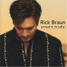 Yours Truly mp3 Album by Rick Braun