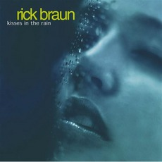 Kisses In The Rain mp3 Album by Rick Braun