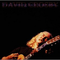 It's All Coming Back To Me Now... mp3 Live by David Crosby