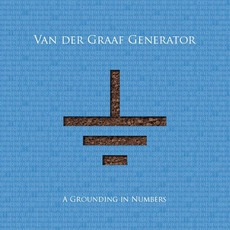 A Grounding In Numbers mp3 Album by Van Der Graaf Generator