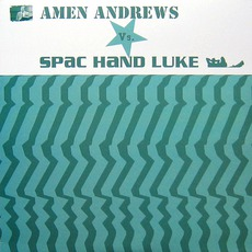 Amen Andrews Vs. Spac Hand Luke mp3 Album by Amen Andrews Vs. Spac Hand Luke