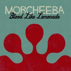 Blood Like Lemonade mp3 Album by Morcheeba