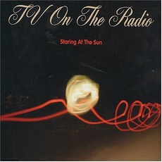 Staring At The Sun mp3 Single by TV On The Radio