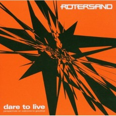 Dare To Live: Perspectives On Welcome To Goodbye mp3 Remix by Rotersand