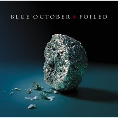 Foiled by Blue October (USA)