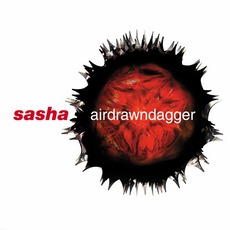 Airdrawndagger mp3 Album by Sasha