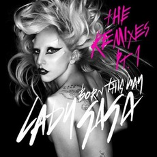 Born This Way (The Remixes, Part. 1) mp3 Remix by Lady Gaga