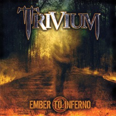 Ember To Inferno mp3 Album by Trivium
