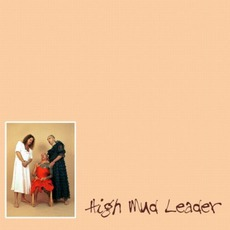 High Mud Leader mp3 Album by High Mud Leader