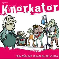 Das Nächste Album Aller Zeiten mp3 Album by Knorkator