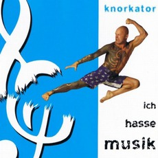 Ich Hasse Musik mp3 Album by Knorkator