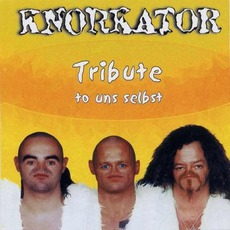 Tribute To Uns Selbst mp3 Album by Knorkator