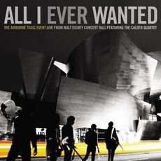 All I Ever Wanted: Live From Walt Disney Concert Hall by The Airborne Toxic Event