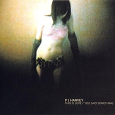 This Is Love / You Said Something mp3 Single by PJ Harvey