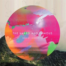 Passive Me, Aggressive You mp3 Album by The Naked And Famous