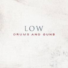 Drums And Guns mp3 Album by Low