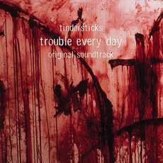 Trouble Every Day mp3 Soundtrack by Tindersticks