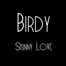 Skinny Love mp3 Single by Birdy