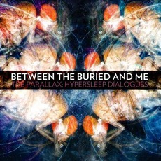 The Parallax: Hypersleep Dialogues mp3 Album by Between The Buried And Me